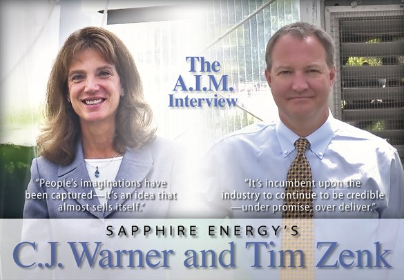 The A.I.M. Interview: Sapphire Energy's C.J. Warner and Tim Zenk